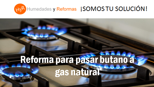 reforma para pasar butano a gas natural
